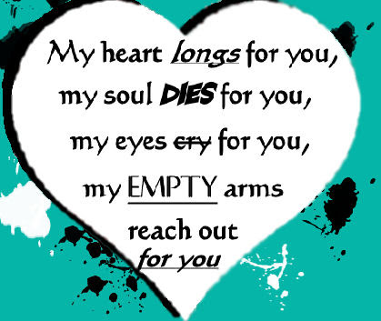 My Heart Longs For Youmy Soul Dies For You Break Up Quote