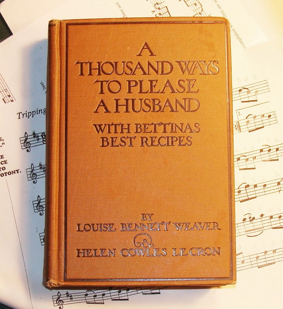 1917 - A Thousand Ways To Please A Husband (with Bettina's Best Recipes)