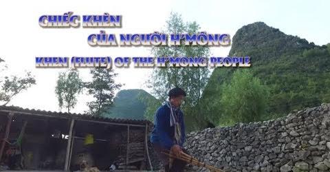 Chiếc Khèn Của Người H'Mông [Du Lịch Văn Hóa Việt Nam]