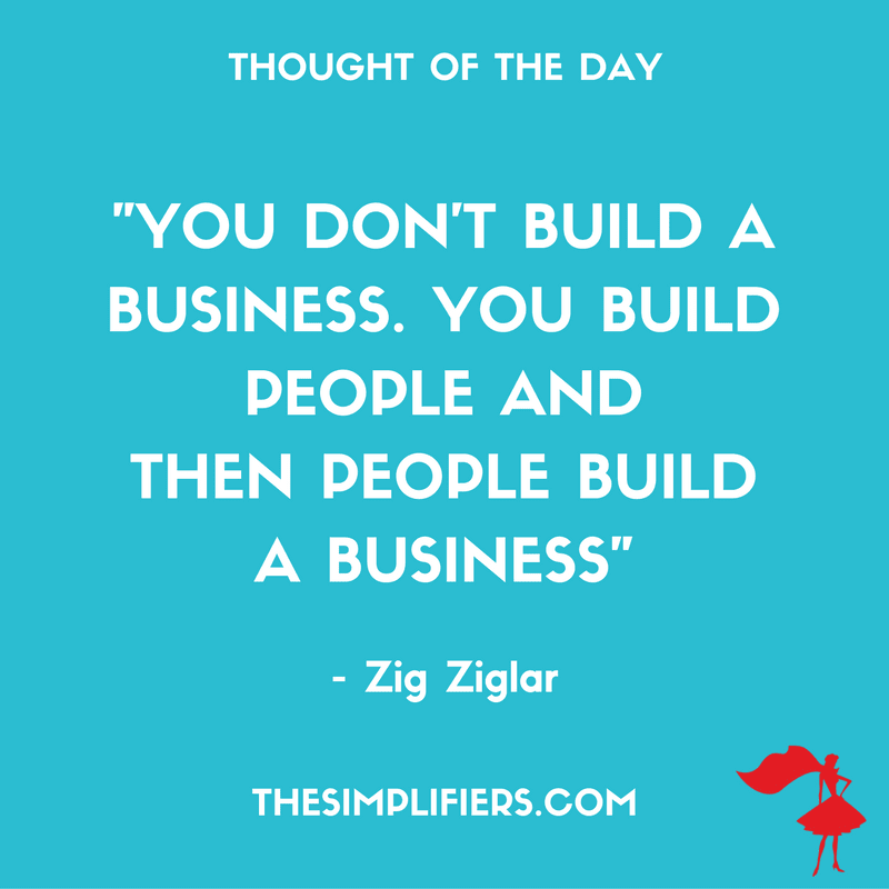Thought Of The Day Build Your People They Build Your Business