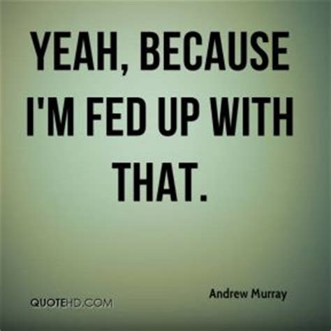 Funny Fed Up Life Quotes