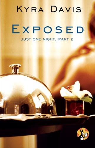 Just One Night, Part 2: Exposed by Kyra Davis