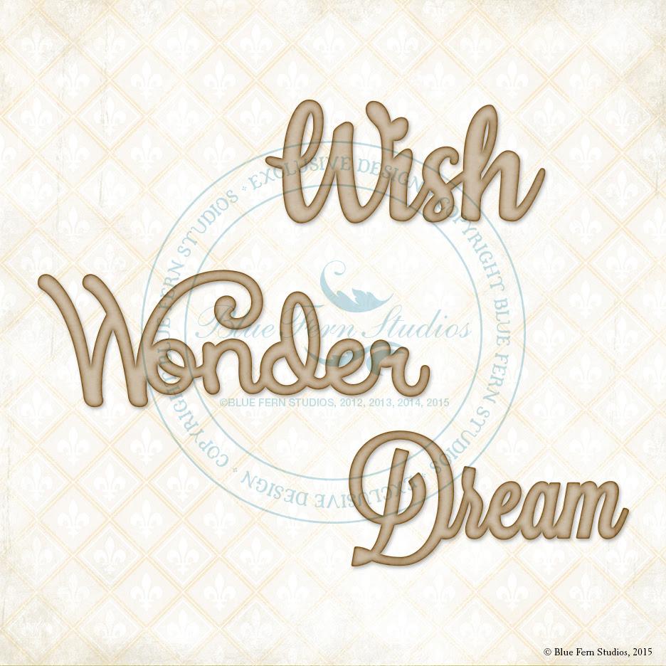 Wish, Wonder, Dream