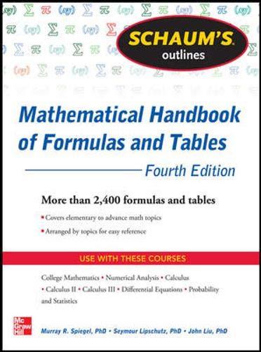 Schaum's Outline of Mathematical Handbook of Formulas and Tables : 2,400 Formulas + Tables (9780071795371)