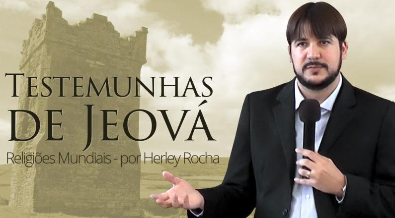 Testemunhas de Jeová - Herley Rocha