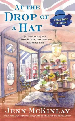 At the Drop of a Hat (Hat Shop Mystery Series #3)
