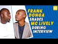 'You Were The Half Date': Frank Donga Shades MC Lively During Interview With NET TV