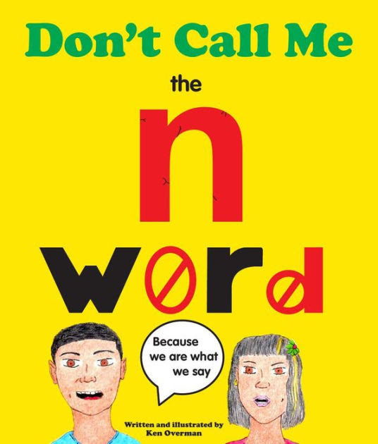 Don T Call Me The N Word By Ken Overman Nook Book