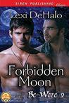 Forbidden Moon (Be-Were 2)