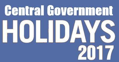 Central Government Holidays for the year 2017 – Closed Holidays and Restricted Holidays list