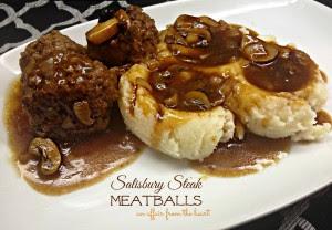 Salisbury Steak Meatballs | An Affair from the Heart