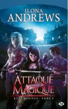 Couverture Kate Daniels, tome 3 : Attaque magique