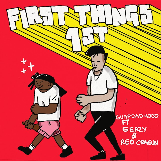 Guapdad 4000 - First Things First (feat. G-Eazy and Reo Cragun) (Explicit) - Single [iTunes Plus AAC M4A]