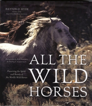 All The Wild Horses Preserving The Spirit And Beauty Of The Worlds Wild Horses