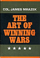The art of winning wars by James E. Mrazek
