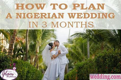 How to Plan a Nigerian Wedding in 3 Months or Less