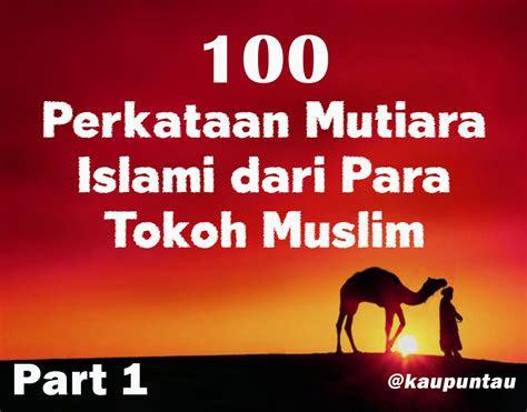 perkataan mutiara islami   tokoh muslim