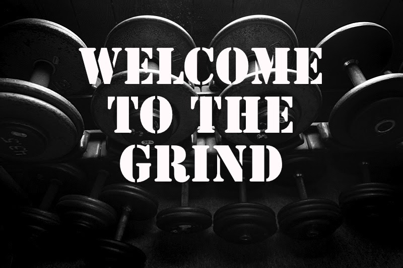 Welcome To The Grind