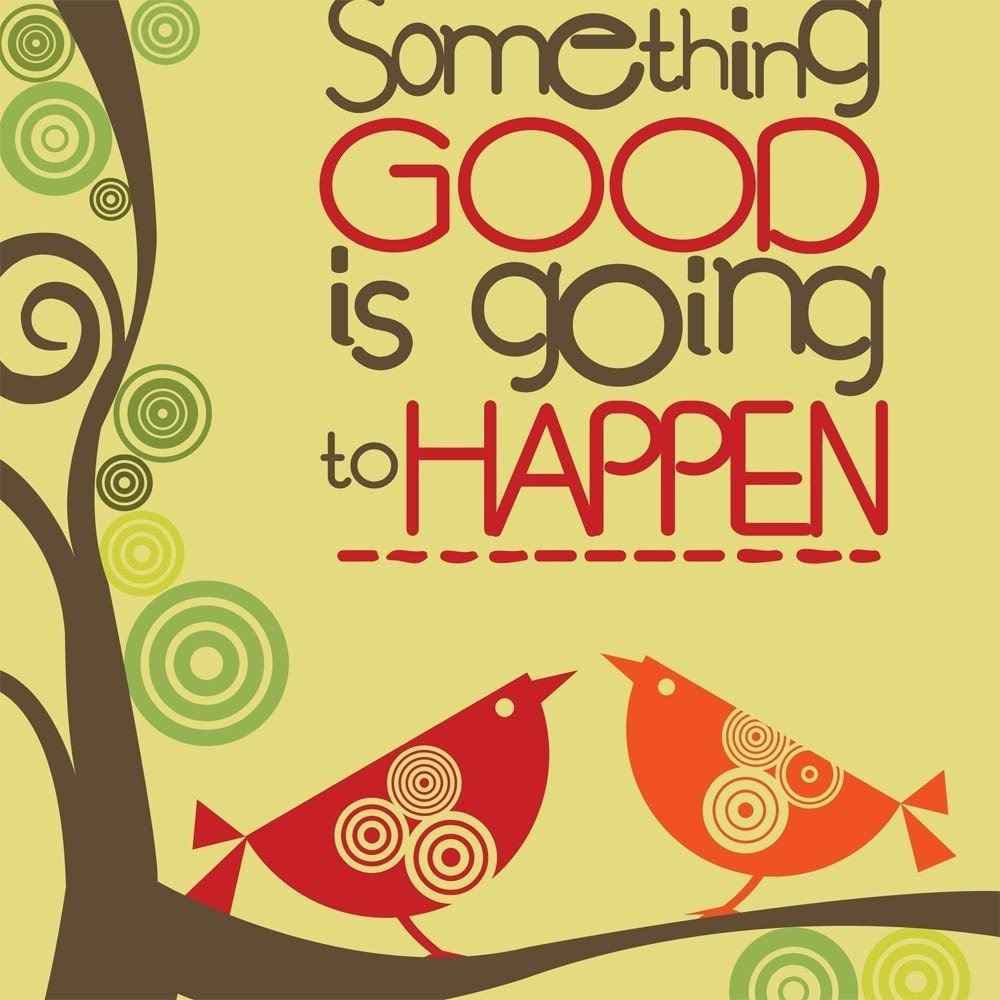 Something good is going to happen Digital Print