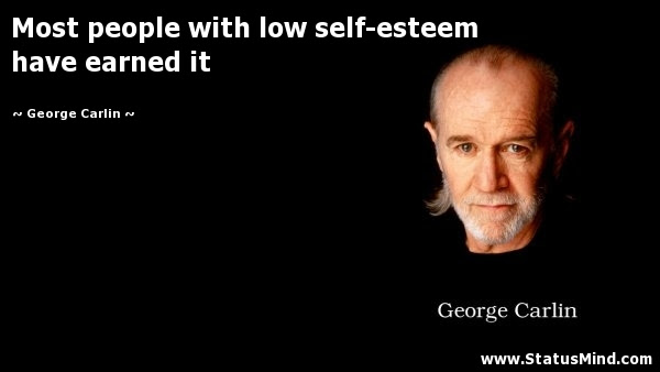 Most People With Low Self Esteem Have Earned It Statusmindcom