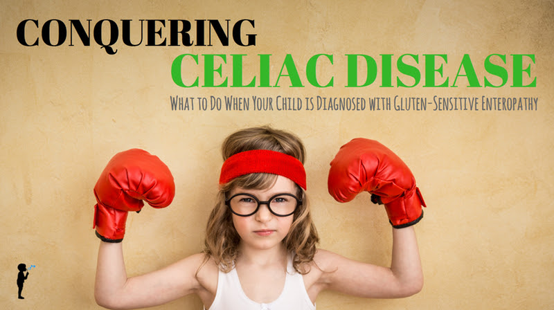 Conquering Celiac Disease - what to do if your child is ...