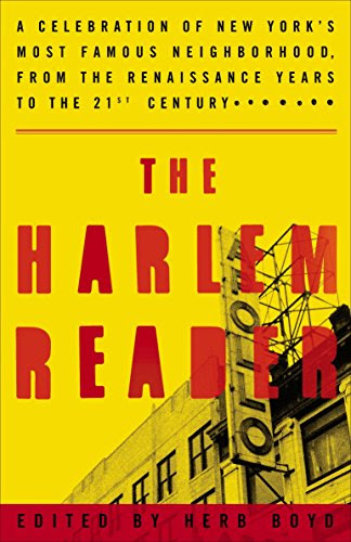 The Harlem Reader: A Celebration of New York's Most Famous Neighborhood, from the Renaissance Years to the 21st Century: Boyd, Herb