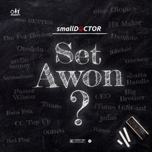 """Small Doctor – """"Set Awon"""" 