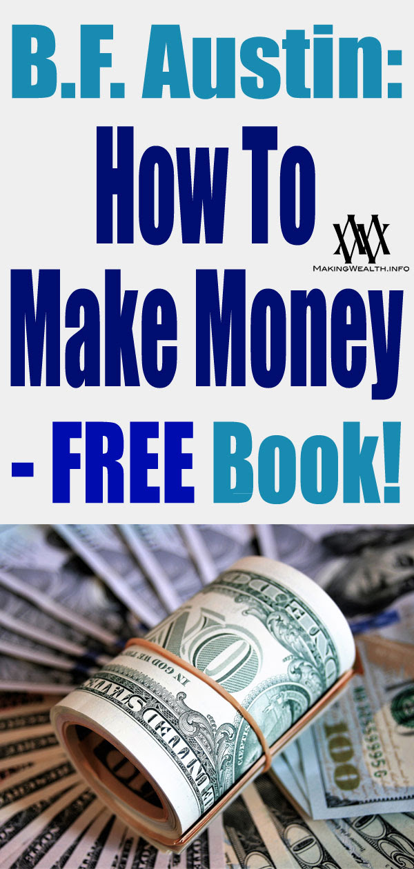 Making Wealth B F Austin How To Make Money Free Book Making Wealth