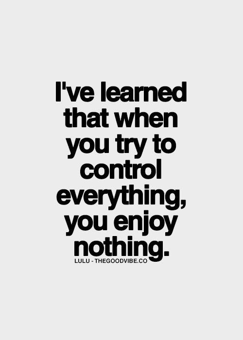 Quotes About Control Life 317 Quotes