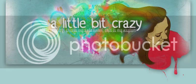 a little bit crazy
