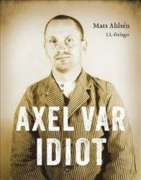 Bokomslag Axel var idiot (inbunden)