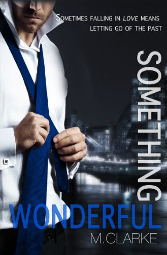 Something Wonderful (Book 2 of Something Great) by M. Clarke