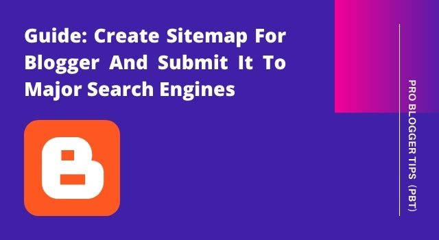 How to add XML Sitemap for Blogger to Search Engines - PBT