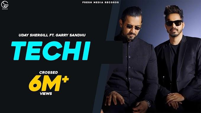 Techi Lyrics - Garry Sandhu, Uday Shergill Lyrics
