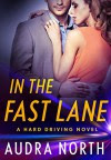 In the Fast Lane (Hard Driving) - Audra North