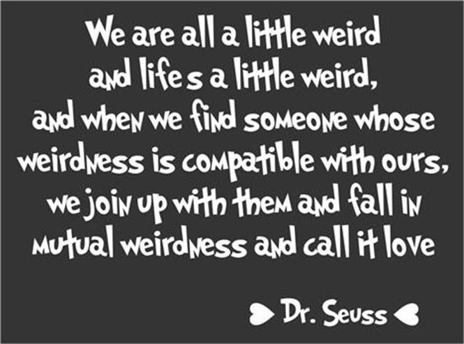 Quotes About Weirdness 90 Quotes