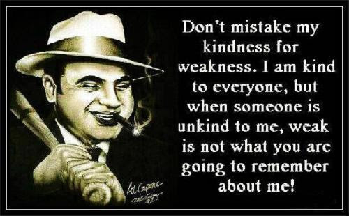 Al Capone Weakness Quotes Al Capone Quotes About Weakness