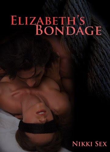 Sex Stories 1: Elizabeth's Erotic Bondage by Nikki Sex