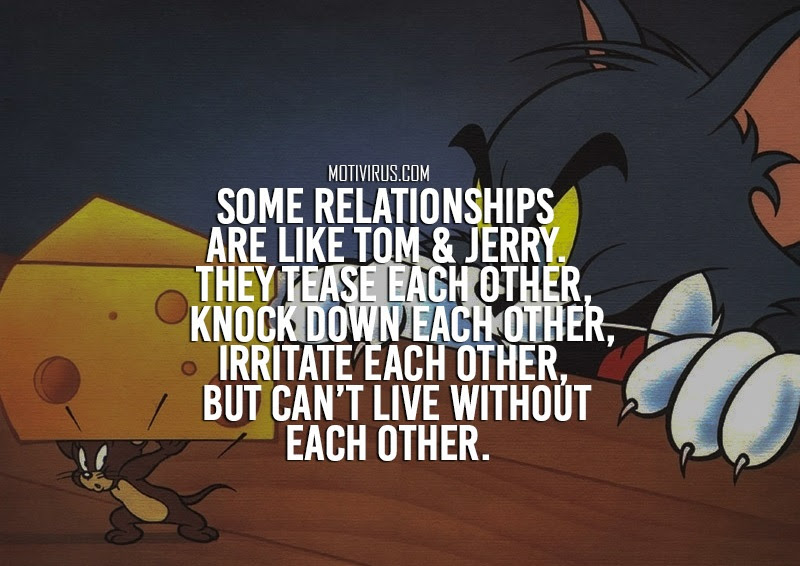 10 Tom And Jerry Quotes On Friendship Relationship And Love Motivirus