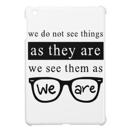 We Do Not See Things As They Are Cover For The iPad Mini