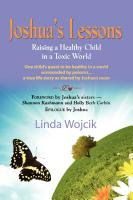 JOSHUA's lessons: raising a healthy child in a toxic world by linda wojcik