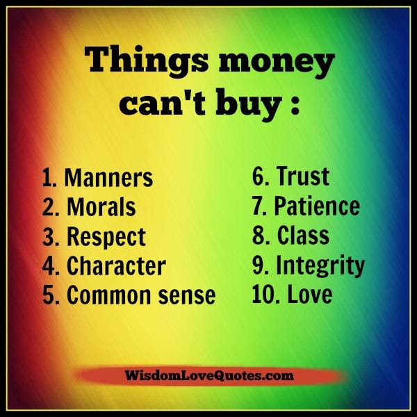 Things Money Cant Buy In Life Wisdom Love Quotes