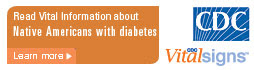 Learn Vital Information about Native Americans with diabetes-related kidneydisease