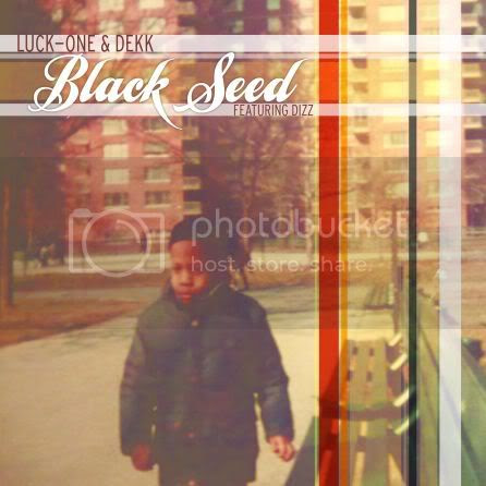 Black Seed- Luck One & Dekk