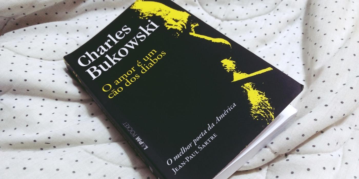O Amor E Um Cao Dos Diabos De Bukowski Redatora De M