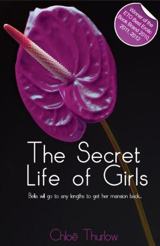 The Secret Life of Girls - full length erotic novel (Xcite Erotic Romance Novels) by Chloe Thurlow