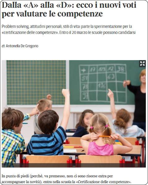 http://www.corriere.it/scuola/primaria/15_febbraio_17/dalla-a-d-ecco-nuovi-voti-che-valutano-competenze-929c4b82-b6bb-11e4-a17f-176fb2d476c2.shtml
