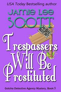 Trespassers Will Be Prostituted by Jamie Lee Scott