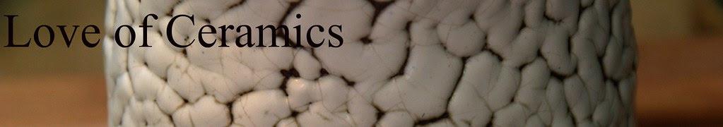 Love of Ceramics