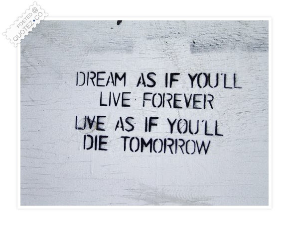 Live As If You Were Die Tomorrow Inspirational Quote Quotezco